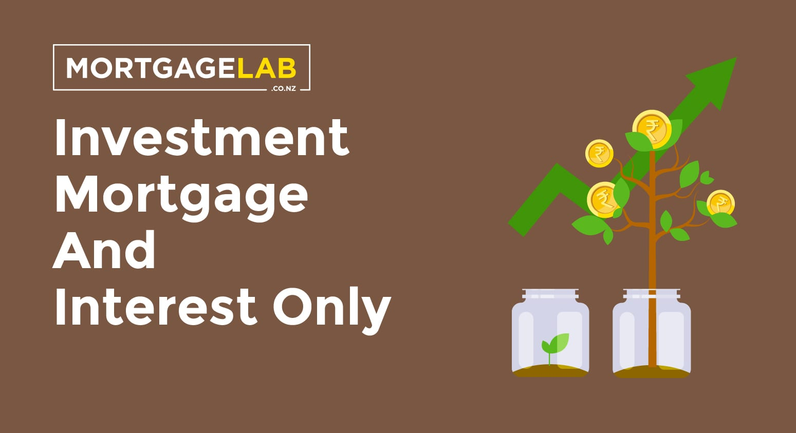 Investment Mortgages and Interest Only