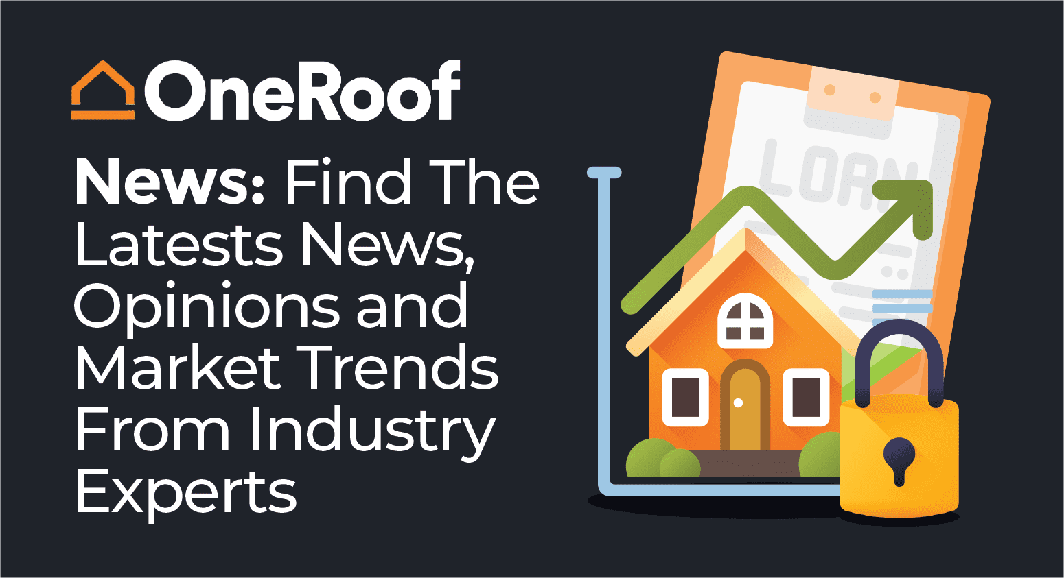 OneRoof News: Find the Latest News, Opinions and Market Trends From Industry Experts